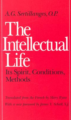 The Intellectual Life By Sertillanges, A. G./ Ryan, Mary (TRN)